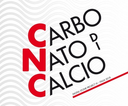 DIGITAL STONE PROJECT 2018 CNC - CARBONATODICALCIO - LA MOSTRA